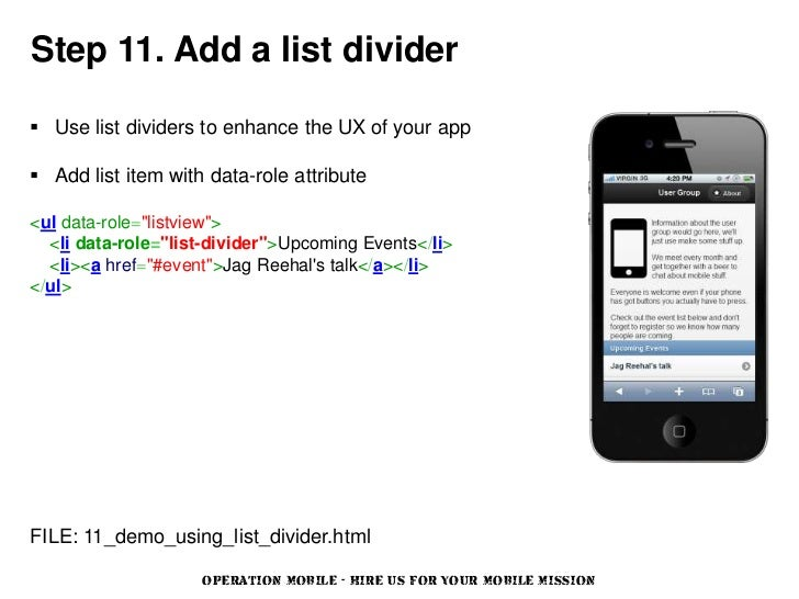 Step 11. Add a list divider Use list dividers to enhance the UX of your app Add list item with data-role attribute<ul da...
