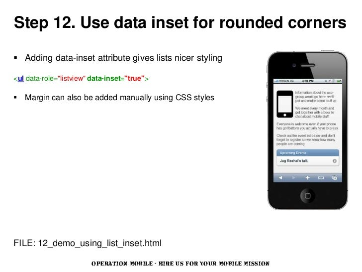 """Step 12. Use data inset for rounded corners Adding data-inset attribute gives lists nicer styling<ul data-role=""""listview""""..."""