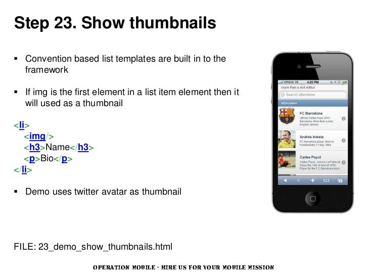 Step 23. Show thumbnails Convention based list templates are built in to the  framework If img is the first element in a...