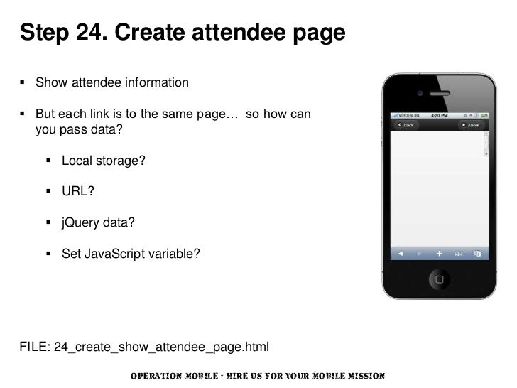 Step 24. Create attendee page Show attendee information But each link is to the same page… so how can  you pass data?   ...