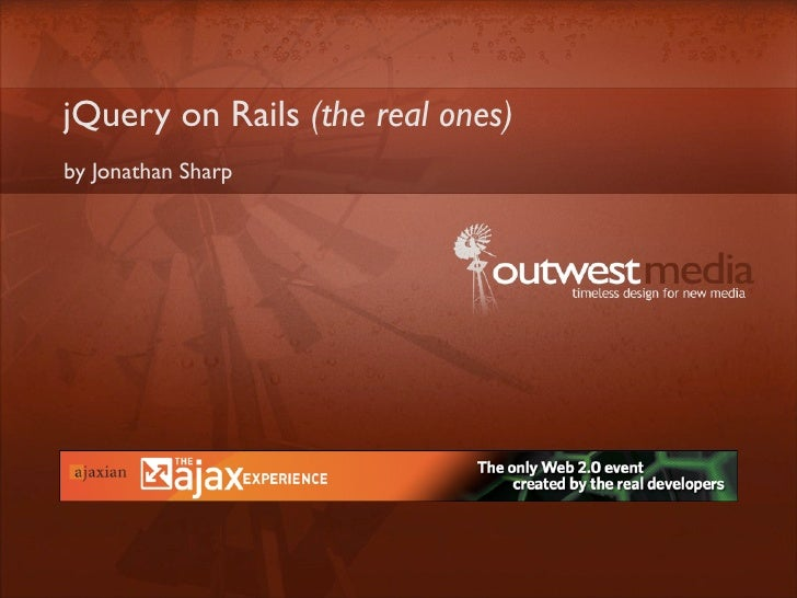 jQuery on Rails (the real ones) by Jonathan Sharp