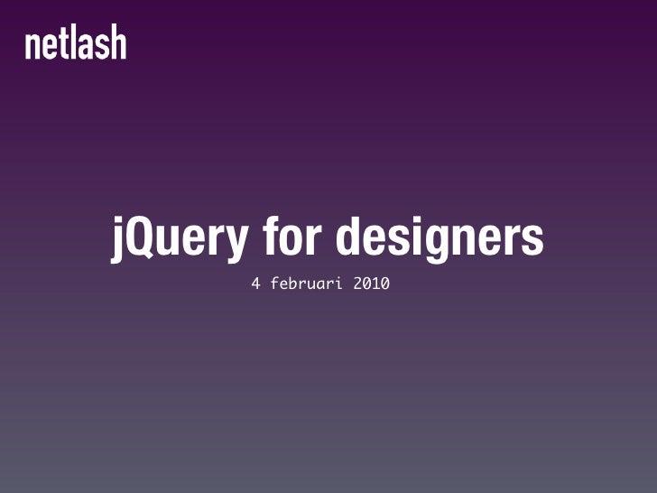 jQuery for designers       4 februari 2010