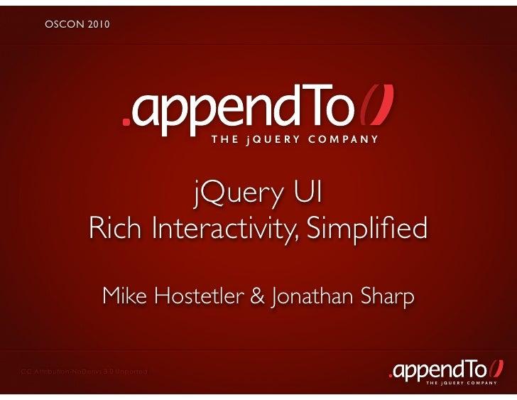 OSCON 2010                                            THE jOUERY COMPANY                                jQuery UI         ...