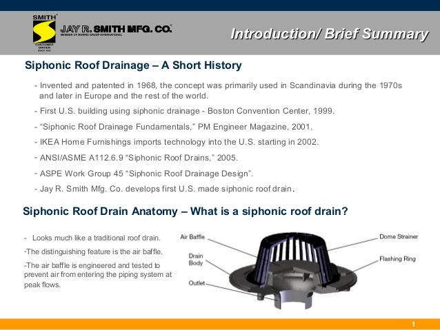 ... 3. Introduction/ Brief Summary Siphonic Roof Drainage ...