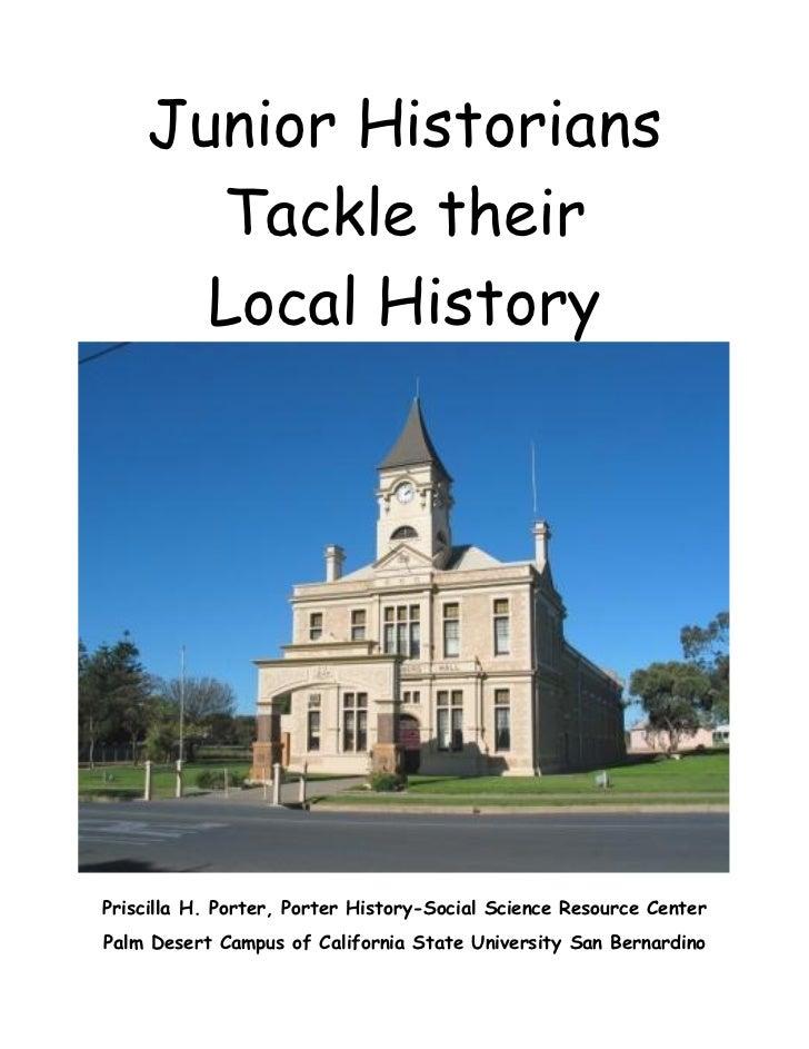 Junior Historians      Tackle their      Local HistoryPriscilla H. Porter, Porter History-Social Science Resource CenterPa...