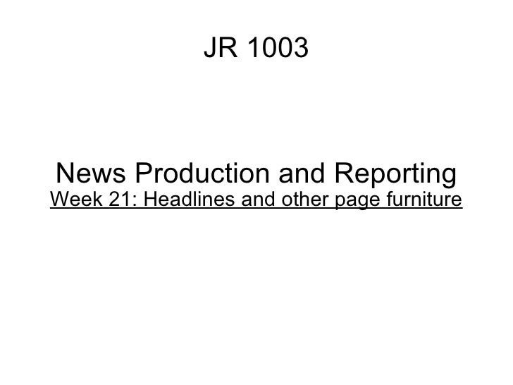 JR 1003 News Production and Reporting Week 21: Headlines and other page furniture