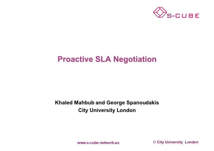 Khaled Mahbub and George Spanoudakis        City University London       www.s-cube-network.eu     © City University London