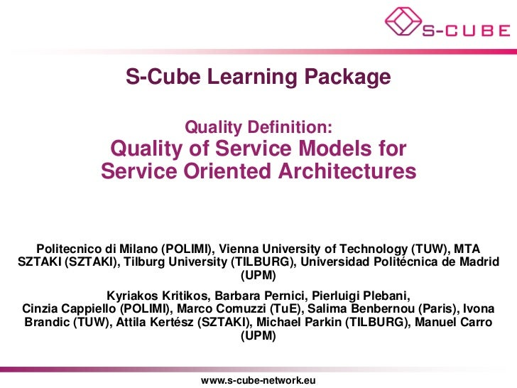 S-Cube Learning Package                           Quality Definition:              Quality of Service Models for          ...