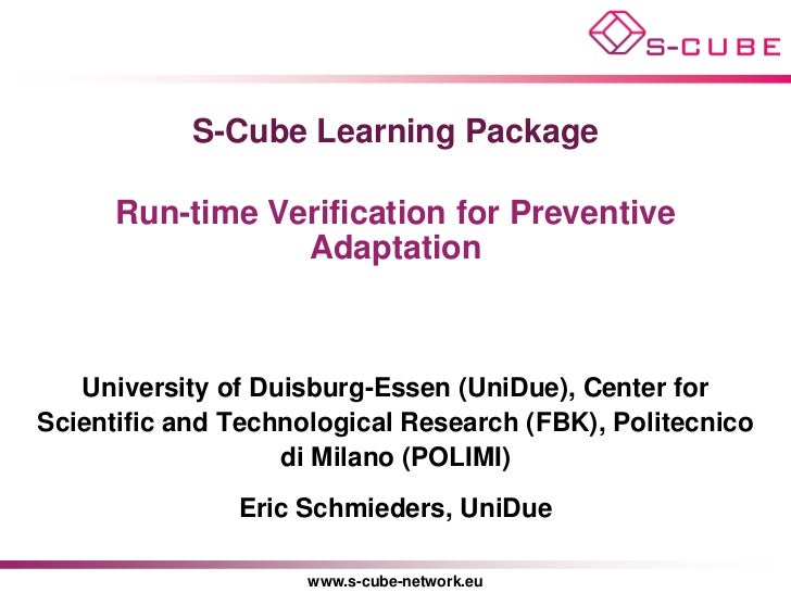 S-Cube Learning Package      Run-time Verification for Preventive                 Adaptation   University of Duisburg-Esse...