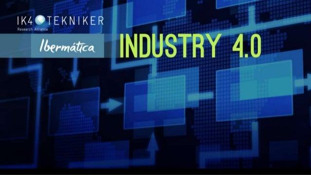 Inauguración y bienvenida Alex Bengoa | Director General de IK4-TEKNIKER Industria 4.0 y TI: Un objetivo común Joseba Ruiz...