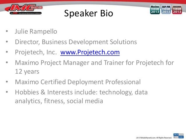 Speaker Bio • • • •  Julie Rampello Director, Business Development Solutions Projetech, Inc. www.Projetech.com Maximo Proj...