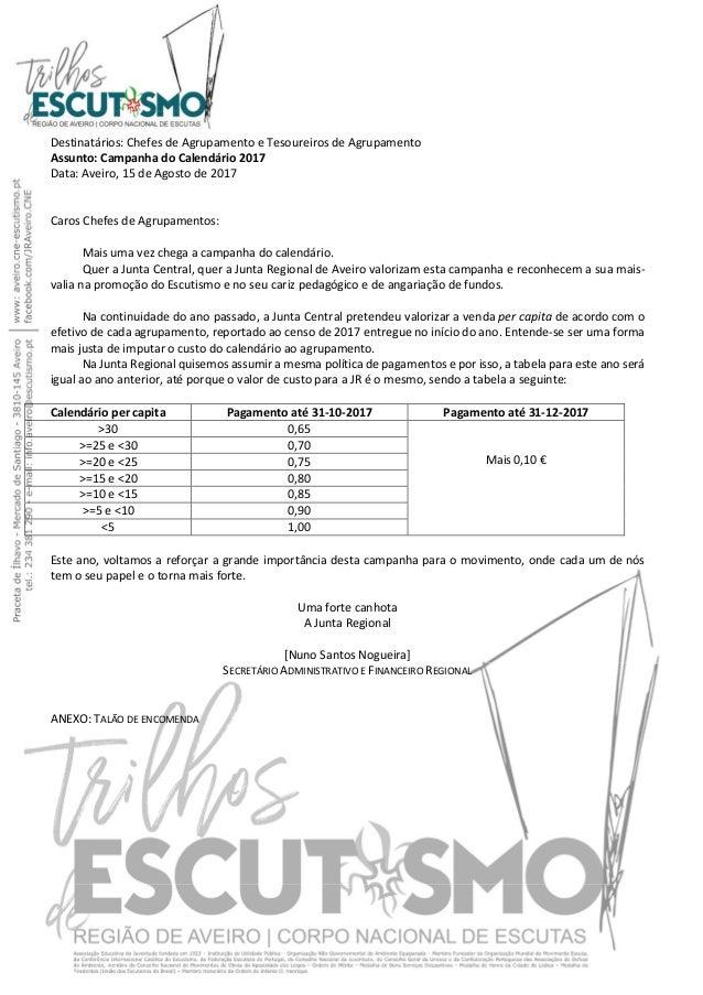 Destinatários: Chefes de Agrupamento e Tesoureiros de Agrupamento Assunto: Campanha do Calendário 2017 Data: Aveiro, 15 de...