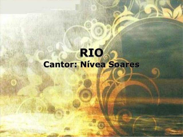RIO Cantor: Nívea Soares