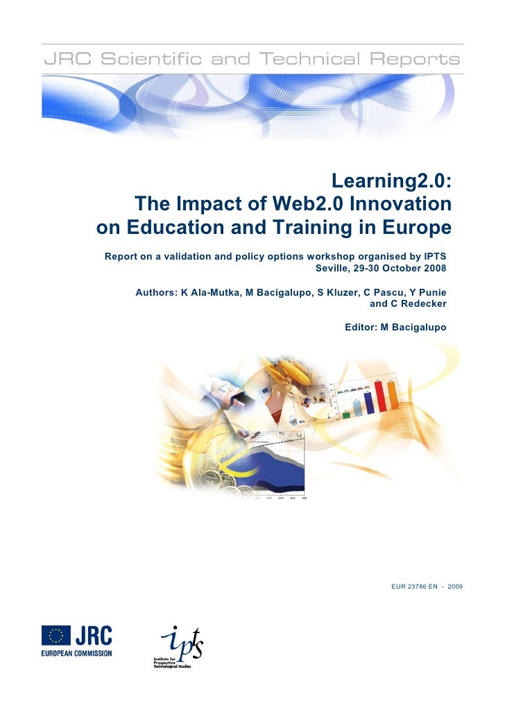Learning2.0:     The Impact of Web2.0 Innovation on Education and Training in Europe Report on a validation and policy opt...