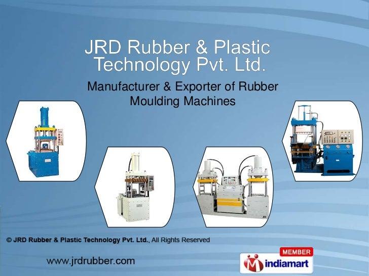 Manufacturer & Exporter of Rubber <br />Moulding Machines<br />