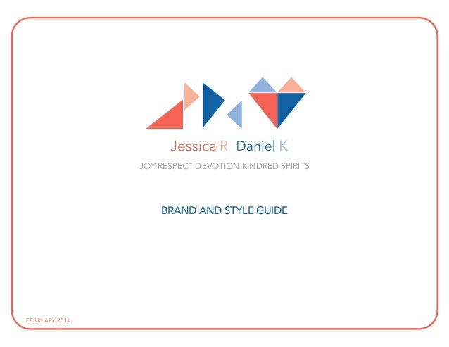 JOY RESPECT DEVOTION KINDRED SPIRITS  BRAND AND STYLE GUIDE  FEBRUARY 2014