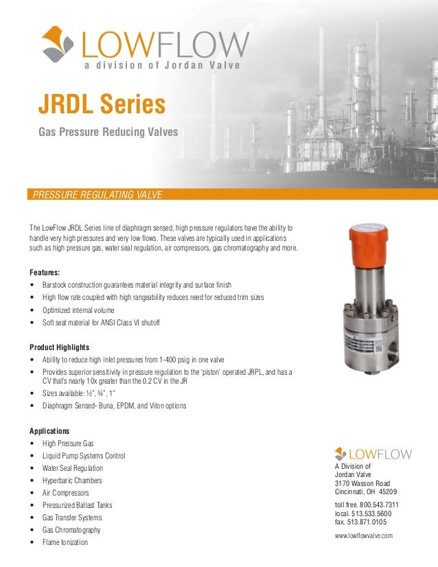 JRDL Series Gas Pressure Reducing Valves A Division of Jordan Valve 3170 Wasson Road Cincinnati, OH 45209 toll free. 800.5...