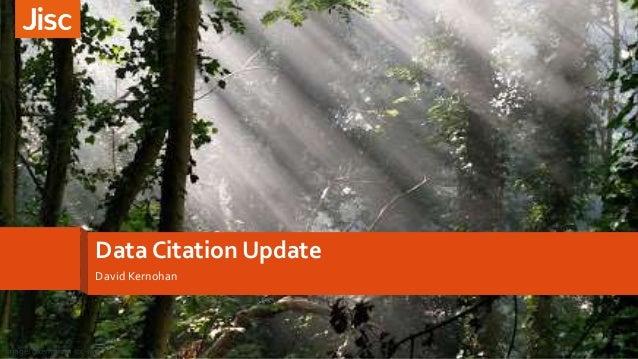 Data Citation Update David Kernohan Image: dkernohan (cc-by)