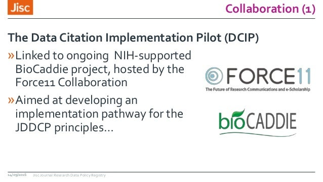 Collaboration (1) »Linked to ongoing NIH-supported BioCaddie project, hosted by the Force11 Collaboration »Aimed at develo...
