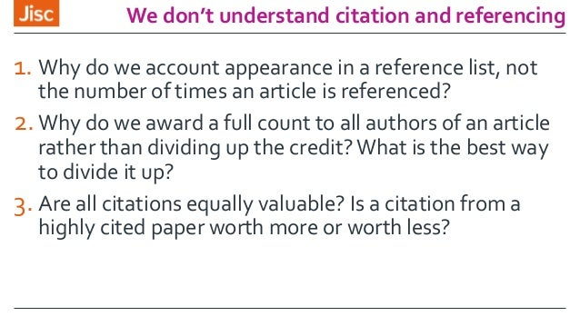 We don't understand citation and referencing 1. Why do we account appearance in a reference list, not the number of times ...