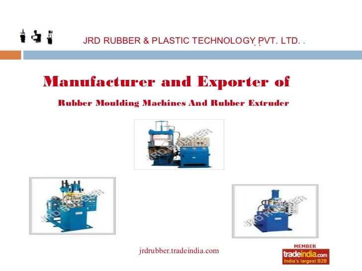 JRD RUBBER & PLASTIC TECHNOLOGY. PVT. LTD. .                                      .Manufacturer and Exporter of Rubber Mou...