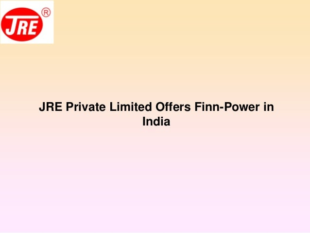 JRE Private Limited Offers Finn-Power in India