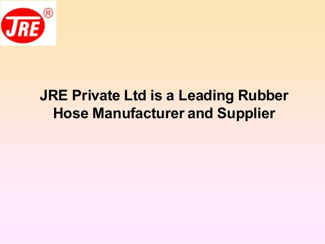 JRE Private Ltd is a Leading Rubber Hose Manufacturer and Supplier