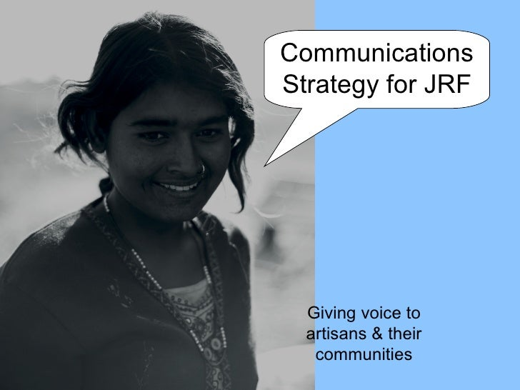 Communications Strategy for JRF Giving voice to artisans & their communities