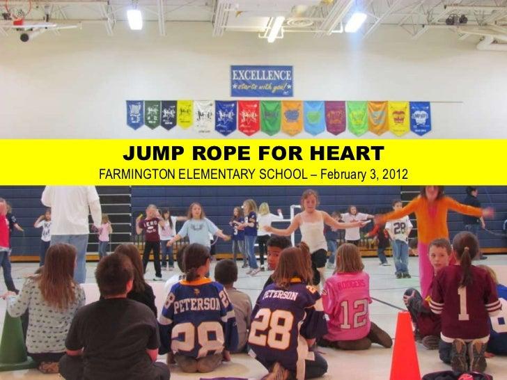 JUMP ROPE FOR HEARTFARMINGTON ELEMENTARY SCHOOL – February 3, 2012