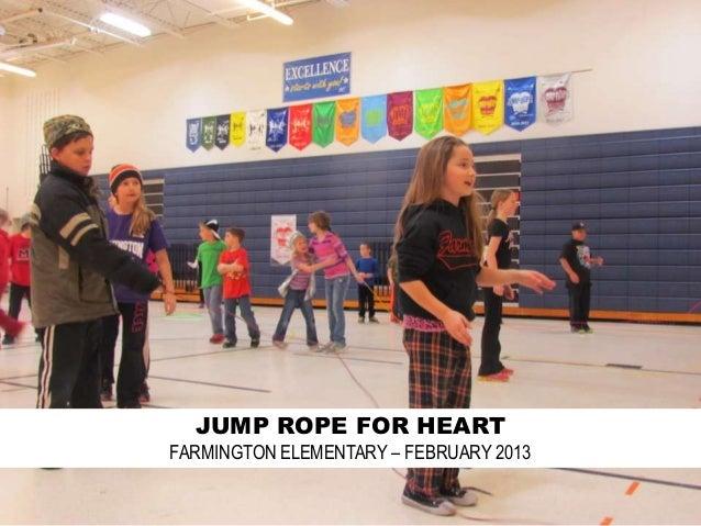 JUMP ROPE FOR HEARTFARMINGTON ELEMENTARY – FEBRUARY 2013