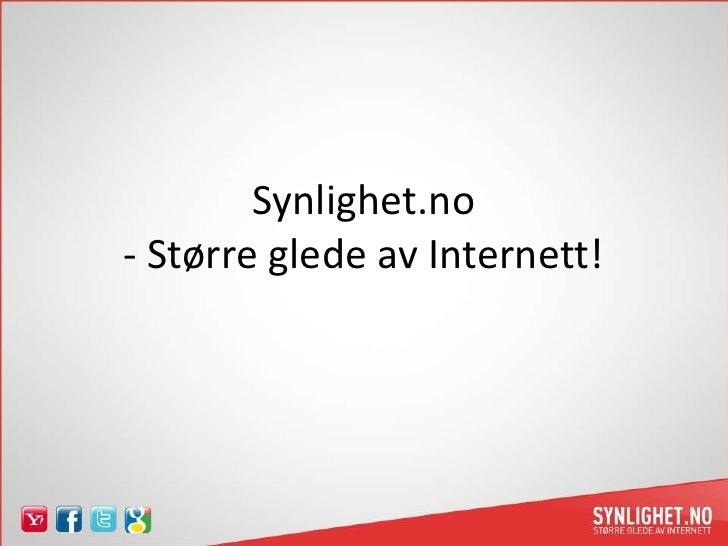 Synlighet.no- Større glede av Internett!<br />