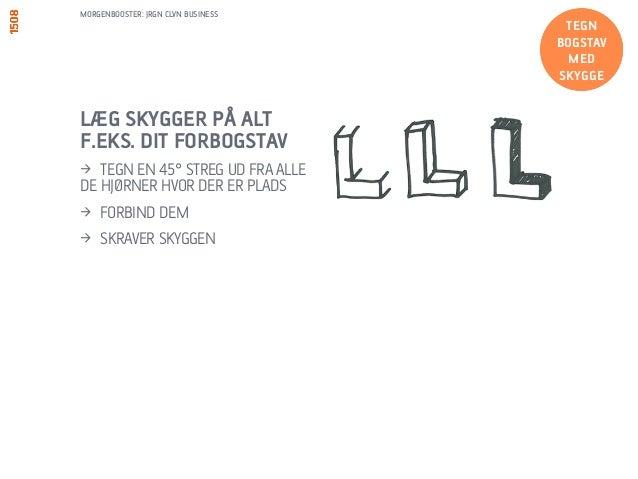TIP: DER SKAL IKKE SKYGGER PÅ ALTING!  BRUG:  > FOR AT FREMHÆVE NOGET I DIN  TEGNING  > FOR AT FÅ EN TEGNING TIL AT SE  PR...