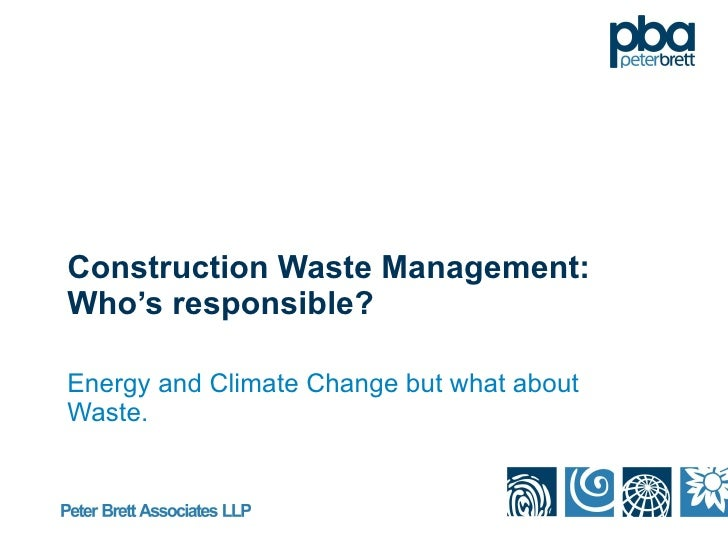 Construction Waste Management: Who's responsible? Energy and Climate Change but what about Waste.
