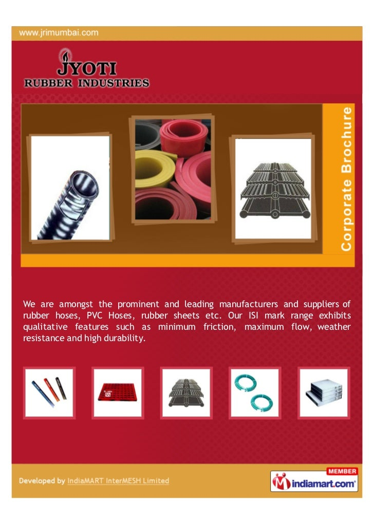 We are amongst the prominent and leading manufacturers and suppliers ofrubber hoses, PVC Hoses, rubber sheets etc. Our ISI...