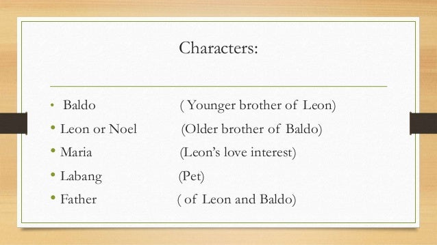 settings characters plot of how my brother leon brought home a wife A final project in philippine literature class under ms merriam sanchez characters are: marc camu - baldo joel ruelos - leon jeramie sarino - maria antonio cabilos - father lhean javier - mother.