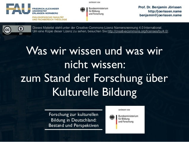 Was wir wissen und was wir nicht wissen:  zum Stand der Forschung über Kulturelle Bildung Prof. Dr. Benjamin Jörissen! ht...
