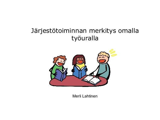 Järjestötoiminnan merkitys omalla työuralla Merli Lahtinen