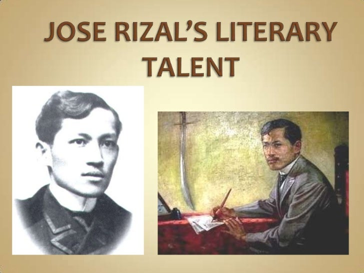 JOSE RIZAL'S LITERARY TALENT<br />
