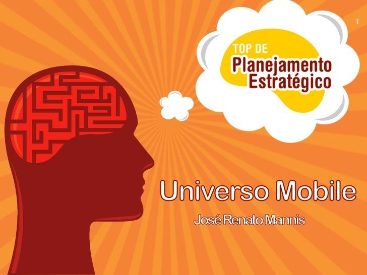Top Planejamento EstratégicoUniverso Mobile  Fevereiro 2011 | José Renato Mannis | Mobint
