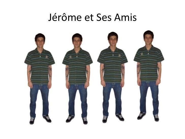 Jérôme et Ses Amis<br />