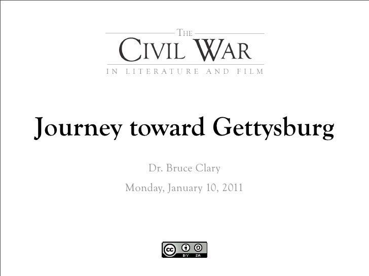 Journey toward Gettysburg            Dr. Bruce Clary        Monday, January 10, 2011