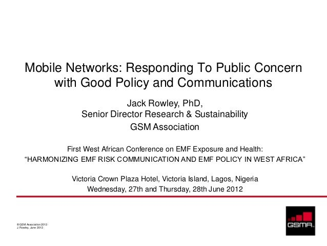 Mobile Networks: Responding To Public Concern          with Good Policy and Communications                                ...