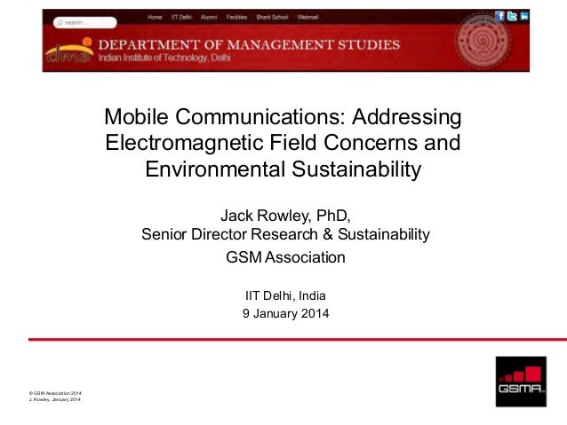 Mobile Communications: Addressing Electromagnetic Field Concerns and Environmental Sustainability Jack Rowley, PhD, Senior...