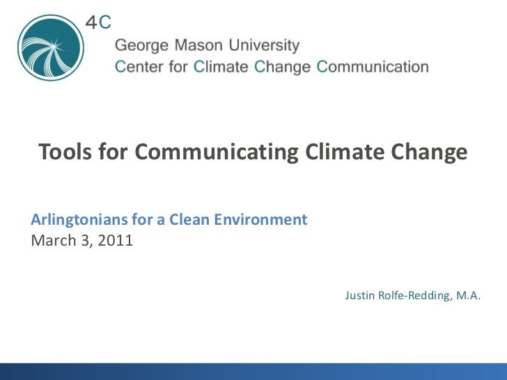 Tools for Communicating Climate Change<br />Arlingtonians for a Clean Environment<br />March 3, 2011<br />Justin Rolfe-Red...