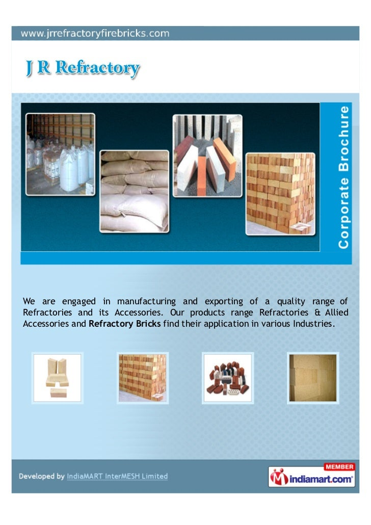 We are engaged in manufacturing and exporting of a quality range ofRefractories and its Accessories. Our products range Re...