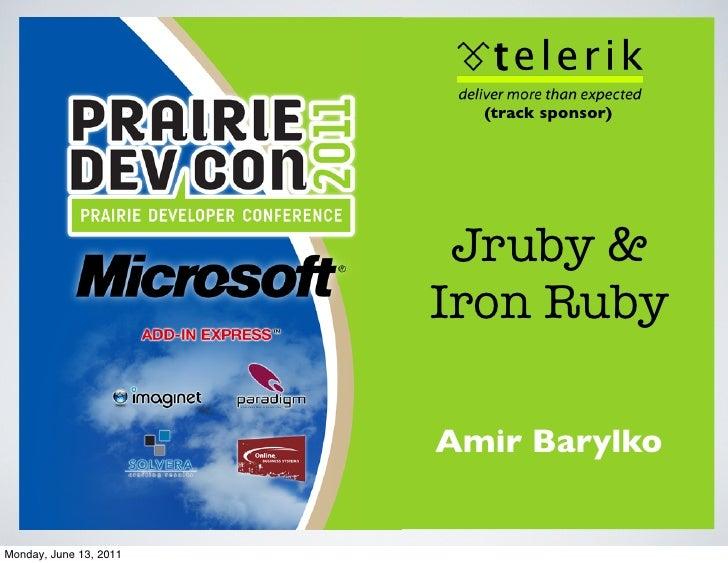 (track sponsor)                         Jruby &                        Iron Ruby                        Amir BarylkoMonday...