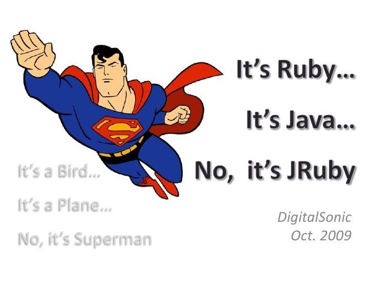 It's a Bird… It's a Plane…                     DigitalSonic No, it's Superman     Oct. 2009