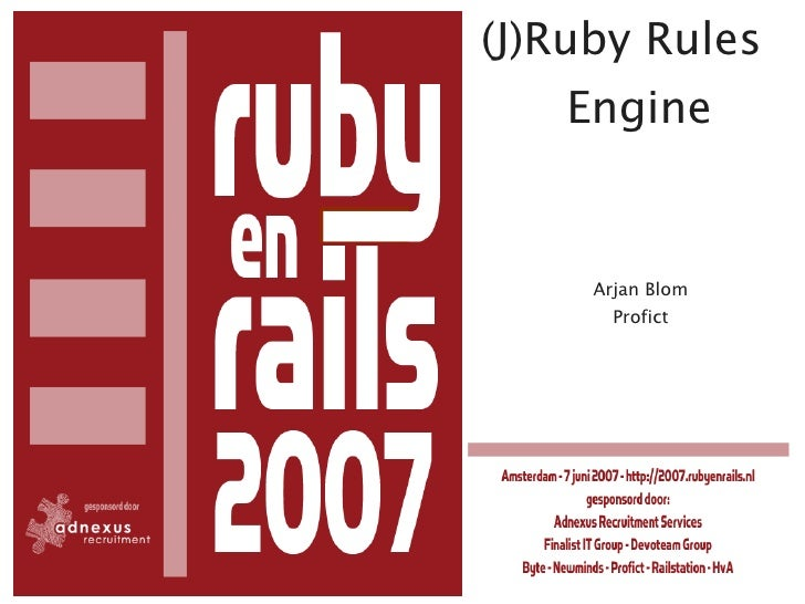 (J)Ruby Rules    Engine        Arjan Blom        Profict