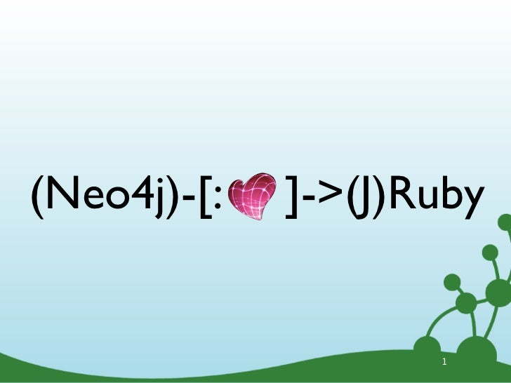 (Neo4j)-[:   ]->(J)Ruby                    1