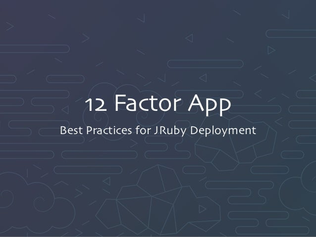 12 Factor App Best Practices for JRuby Deployment